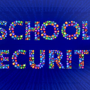 Security Solutions for Schools and Campuses